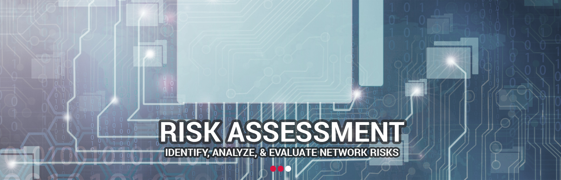 Risk Assessment - Identify, analyze, and eveluate network risks